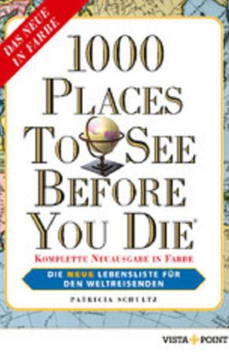 1000 Places To See Before You Die – Komplette Neuausgabe