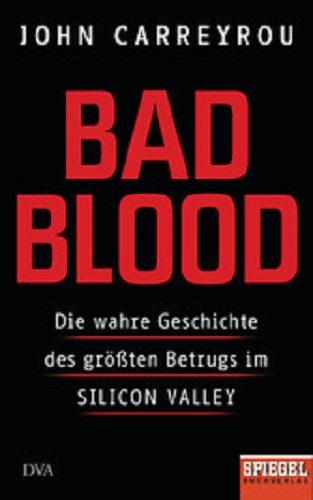 Bad Blood – Die wahre Geschichte des größten Betrugs im Silicon Valley