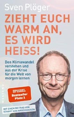 Zieht euch warm an, es wird heiß! Den Klimawandel verstehen und aus der Krise für die Welt von morgen lernen