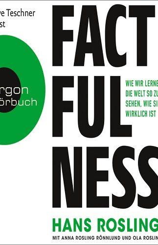 Factfulness – Wie wir lernen, die Welt so zu sehen, wie sie wirklich ist