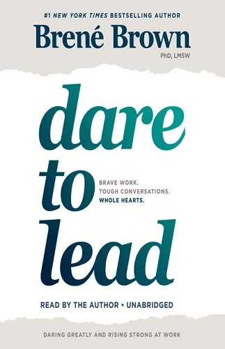 Dare to Lead Brave Work. Tough Conversations. Whole Hearts..