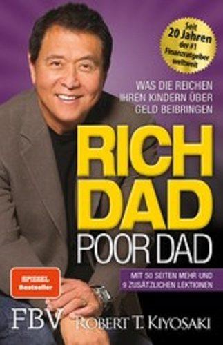 Rich Dad Poor Dad – Was die Reichen ihren Kindern über Geld beibringen