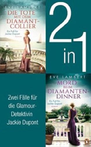 Die Jackie Dupont Reihe Band 1 und 2 – Die Tote mit dem Diamantcollier/ Mord beim Diamantendinner