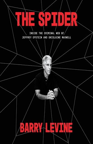 The Spider – Inside the Criminal Web of Jeffrey Epstein and Ghislaine Maxwell